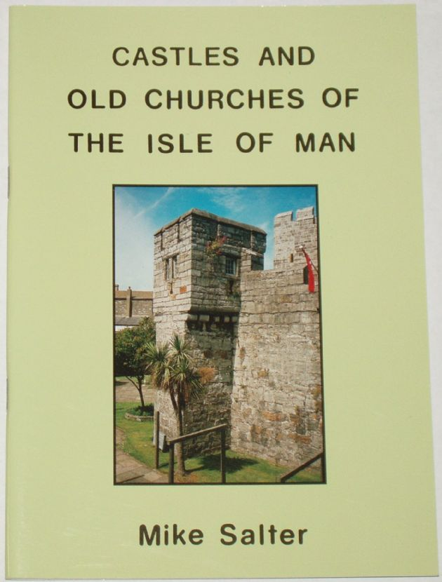 Castles and Old Churches of the Isle of Man, by Mike Salter